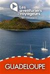 Les Aventuriers Voyageurs : Guadeloupe - L'île papillon