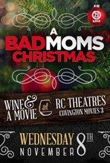 A Bad Moms Christmas Wine & A Movie - Covington Movie Poster