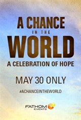 A Chance in the World - Premiere Movie Poster