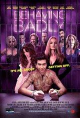Behaving Badly Movie Poster
