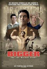 Bigger (v.o.a.) Affiche de film