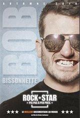 Bob Bissonnette: Rockstar. Pis pas à peu près. (v.o.f.) Affiche de film