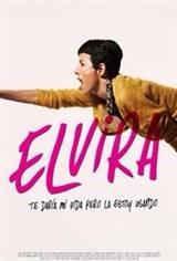 Elvira, I'd Give You My Life But I'm Using It (Elvira, te daría mi vida pero la estoy usando) Movie Poster
