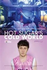 Hot Sugar's Cold World Movie Poster