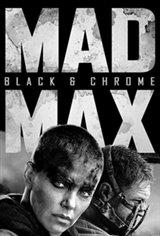 Mad Max Fury Road: Black & Chrome Edition Movie Poster