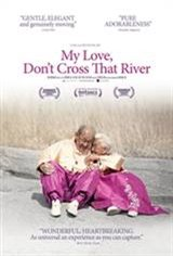 My Love, Don't Cross That River Movie Poster