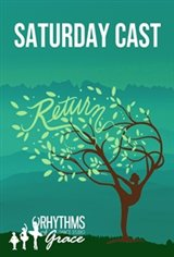 Return (Saturday) by Rhythms of Grace Large Poster