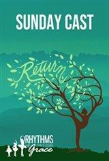 Return (Sunday) by Rhythms of Grace Large Poster