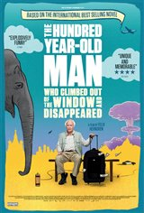 The 100-Year-Old Man Who Climbed Out of the Window and Disappeared Movie Poster
