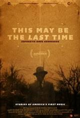This May Be the Last Time Movie Poster