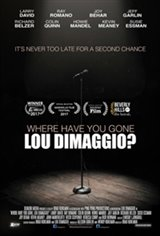 Where Have You Gone, Lou DiMaggio? Movie Poster
